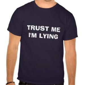 trust_me_im_lying_tee_shirt-r122cf3aa885d4a5eb065574ad1030199_va6l9_512